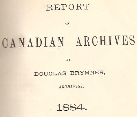 Douglas Brymner, Dominion Archivist, Canada, 1884