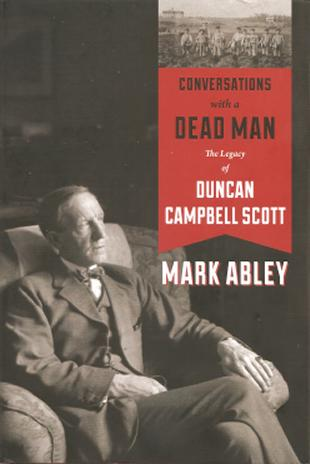 Duncan Campbell Scott, book by Mark Abley (1)