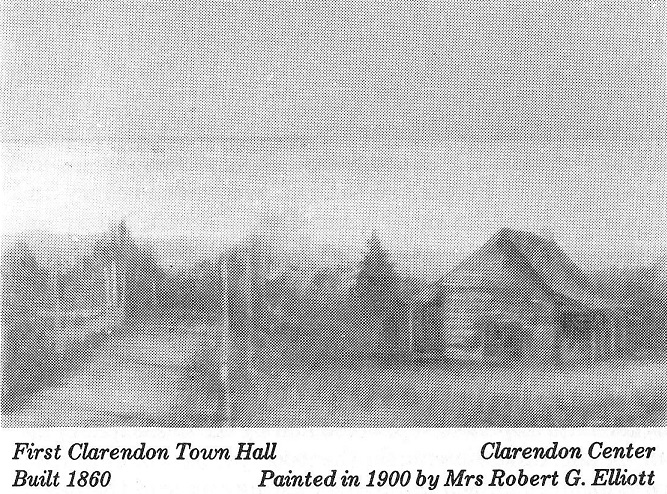 First Town Hall in Clarendon, Built 1860