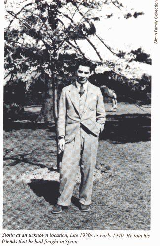 Slotin at an unknown location, late 1930s or early 1940.  He told his friends that he had fought in Spain.